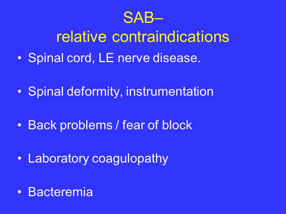 SAB– relative contraindications