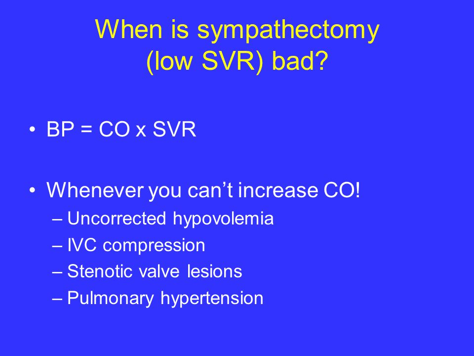 When is sympathectomy (low SVR) bad