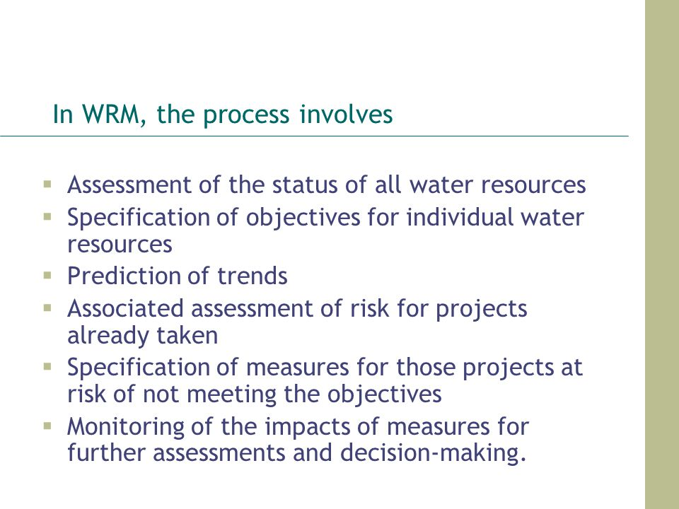 In WRM, the process involves