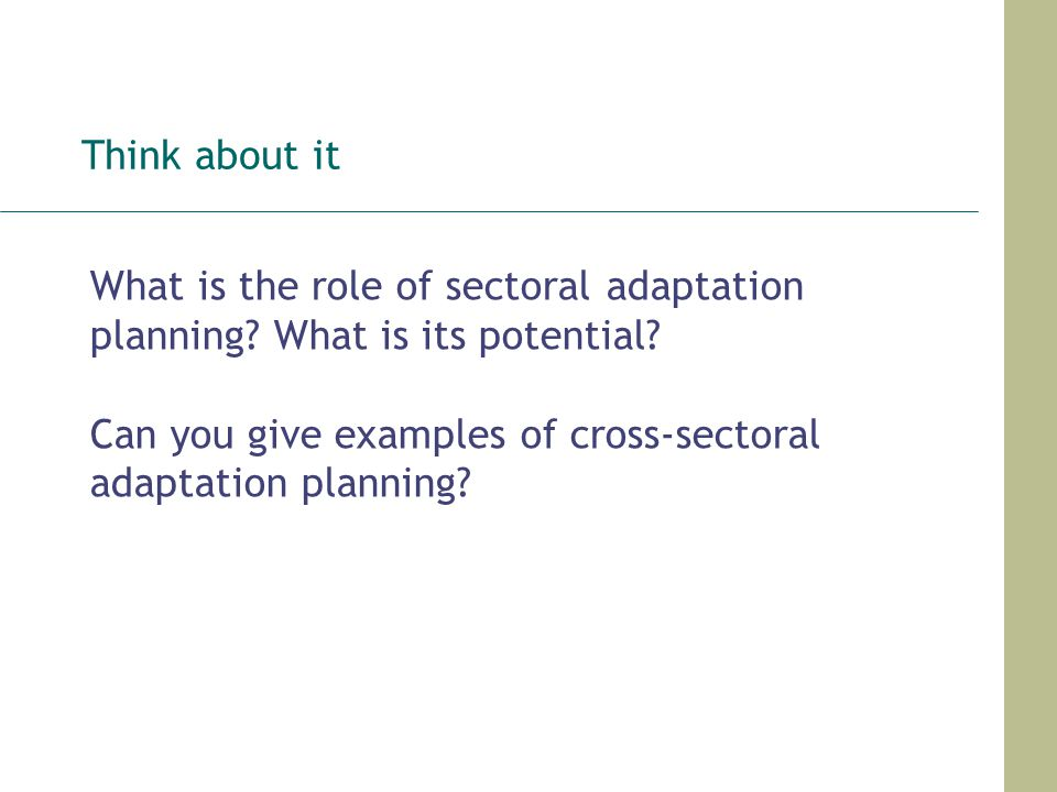Think about it What is the role of sectoral adaptation planning.