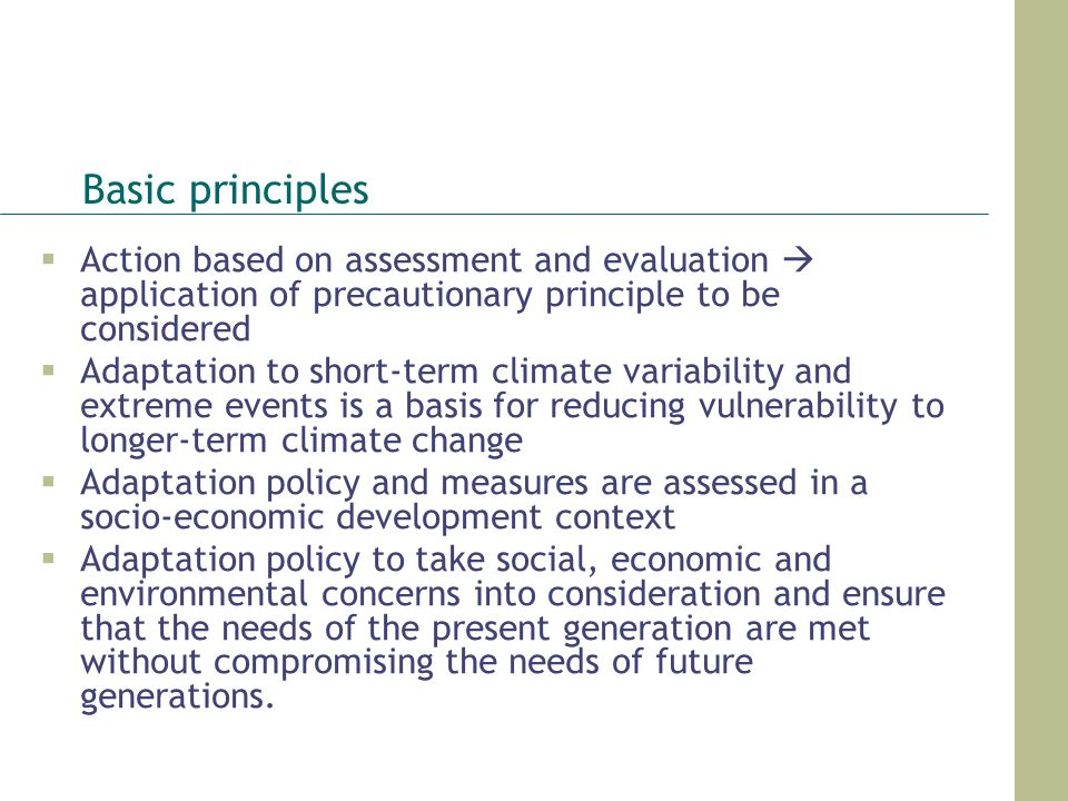 Basic principles Action based on assessment and evaluation  application of precautionary principle to be considered.