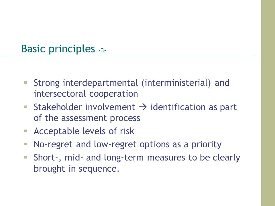 Basic principles -3- Strong interdepartmental (interministerial) and intersectoral cooperation.