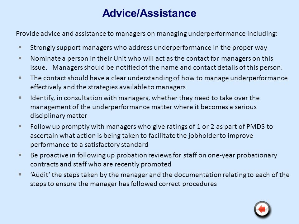 Advice/Assistance Provide advice and assistance to managers on managing underperformance including: