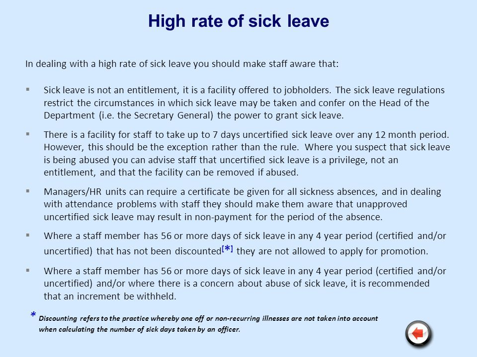 High rate of sick leave In dealing with a high rate of sick leave you should make staff aware that: