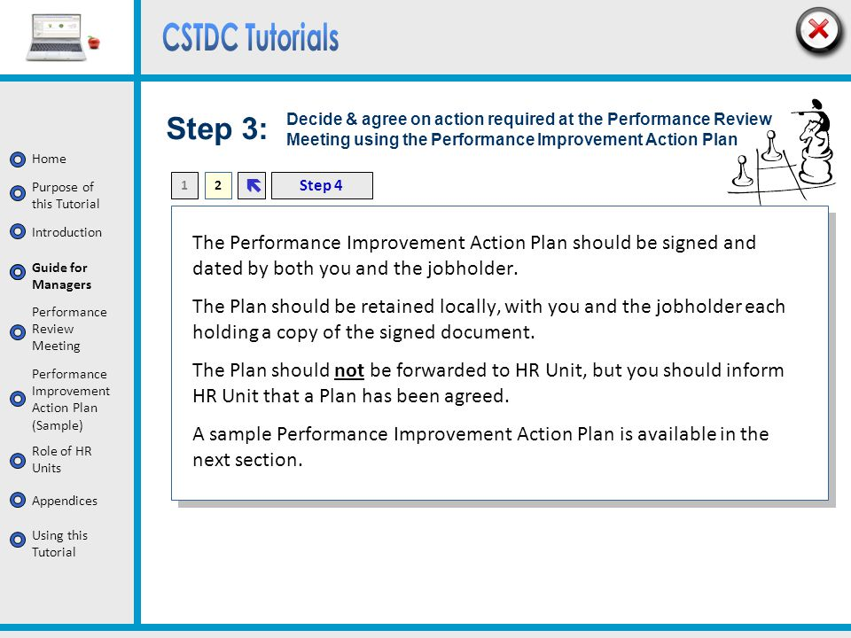 Step 3: Decide & agree on action required at the Performance Review Meeting using the Performance Improvement Action Plan.
