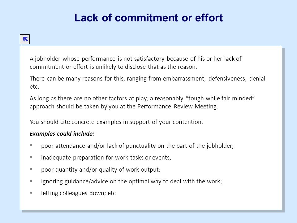 Lack of commitment or effort