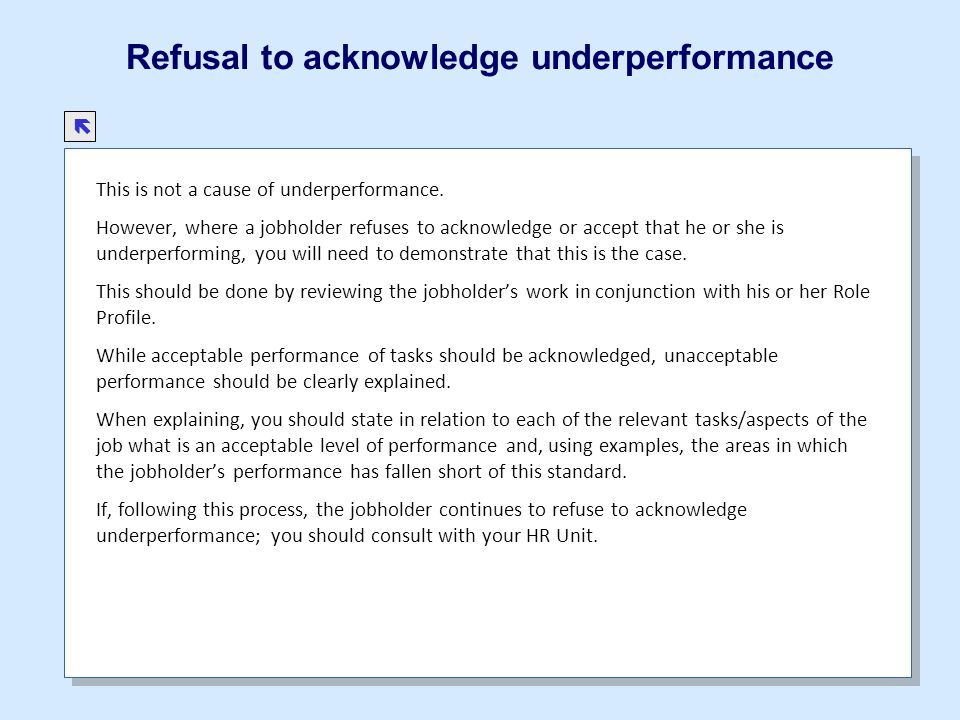 Refusal to acknowledge underperformance