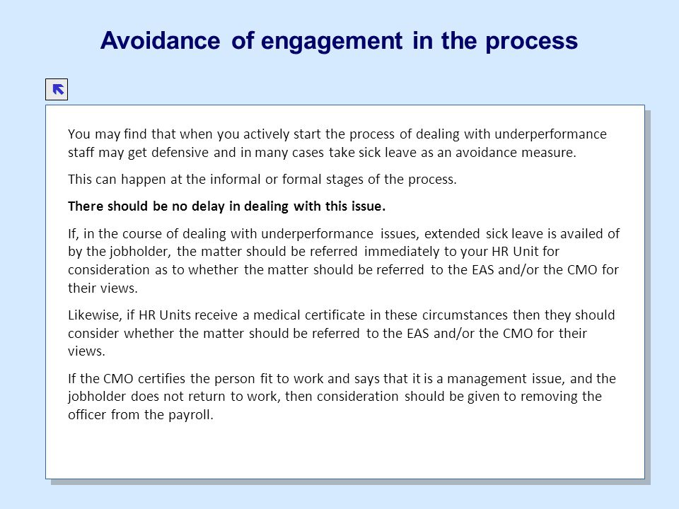 Avoidance of engagement in the process