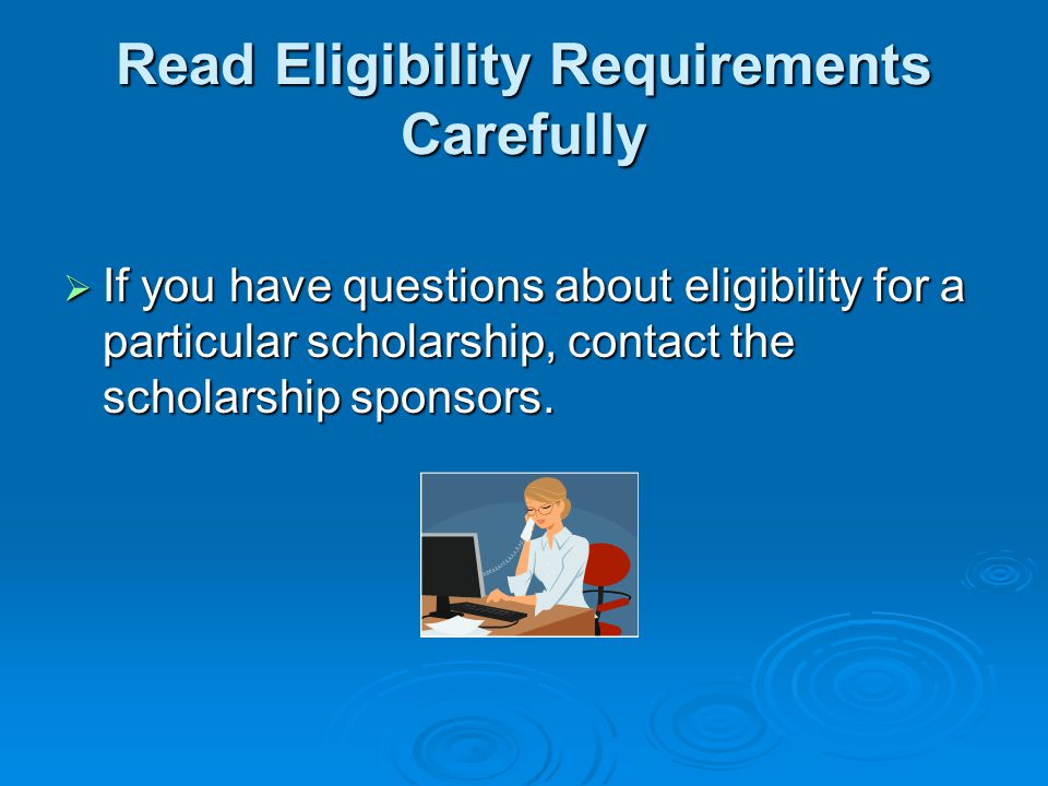 Read Eligibility Requirements Carefully