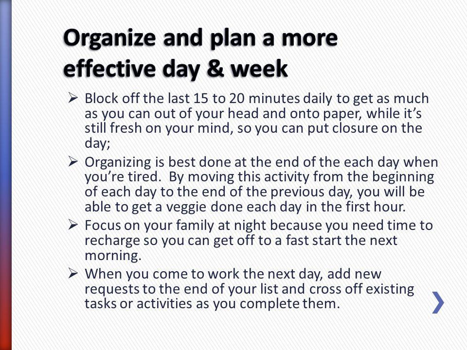 Organize and plan a more effective day & week