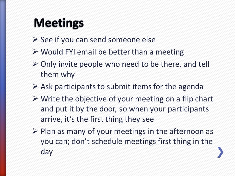 Meetings See if you can send someone else