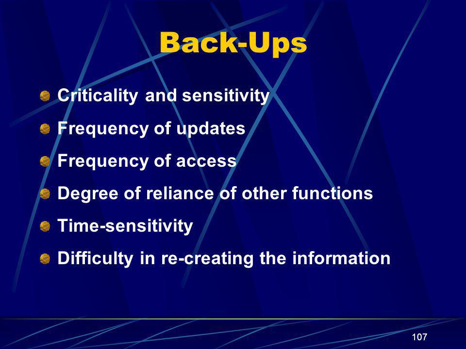Back-Ups Criticality and sensitivity Frequency of updates