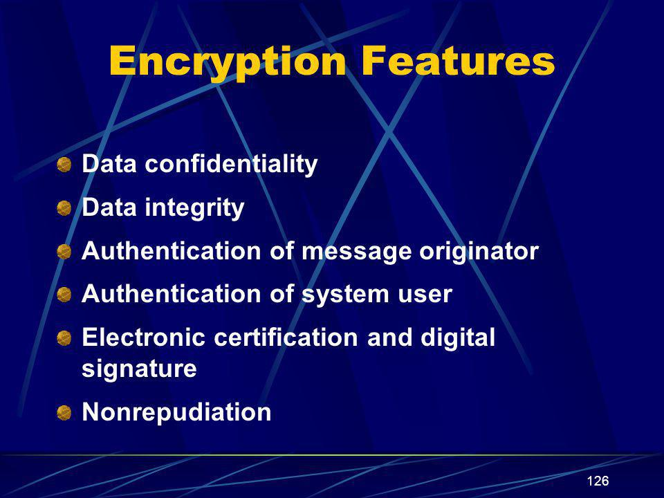 Encryption Features Data confidentiality Data integrity