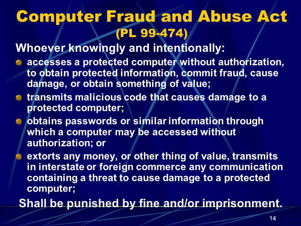 Computer Fraud and Abuse Act (PL 99-474)