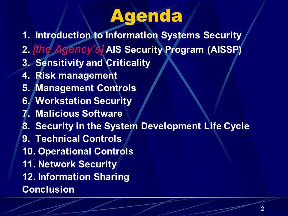 Agenda 1. Introduction to Information Systems Security