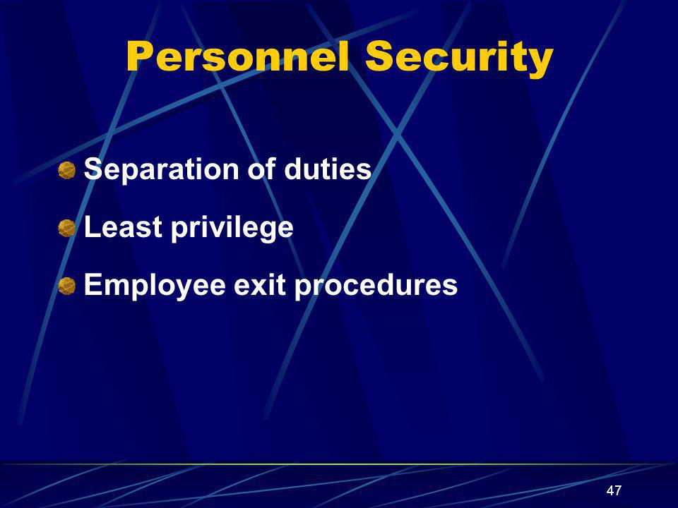 Personnel Security Separation of duties Least privilege