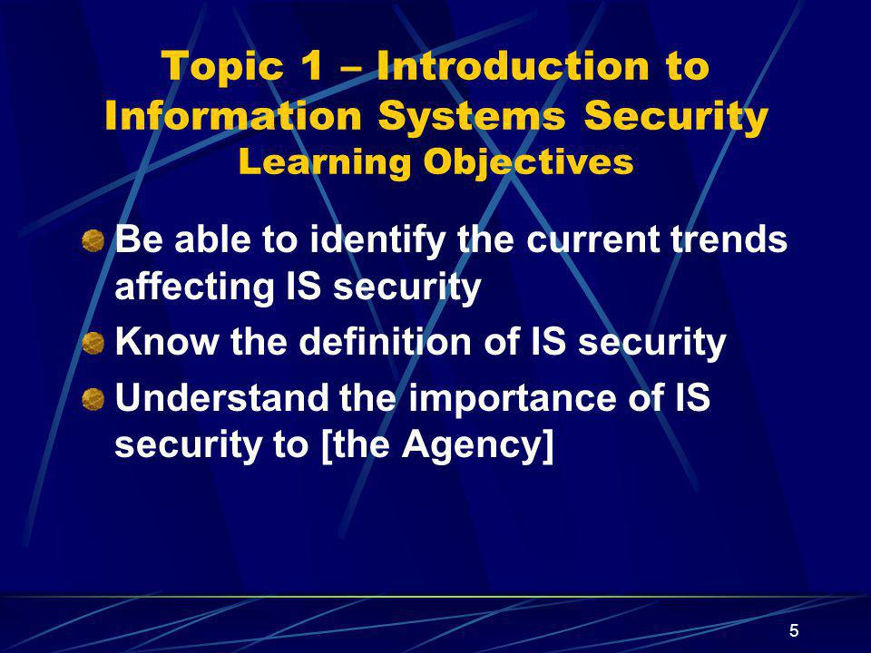 Topic 1 – Introduction to Information Systems Security Learning Objectives