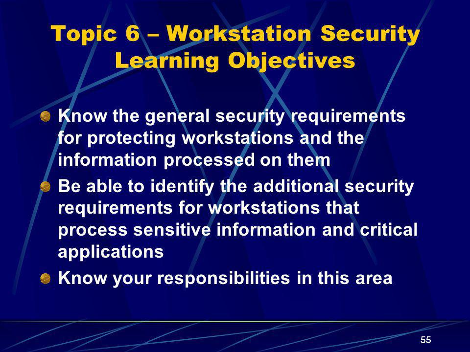 Topic 6 – Workstation Security Learning Objectives