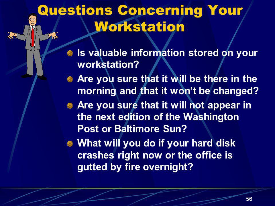 Questions Concerning Your Workstation
