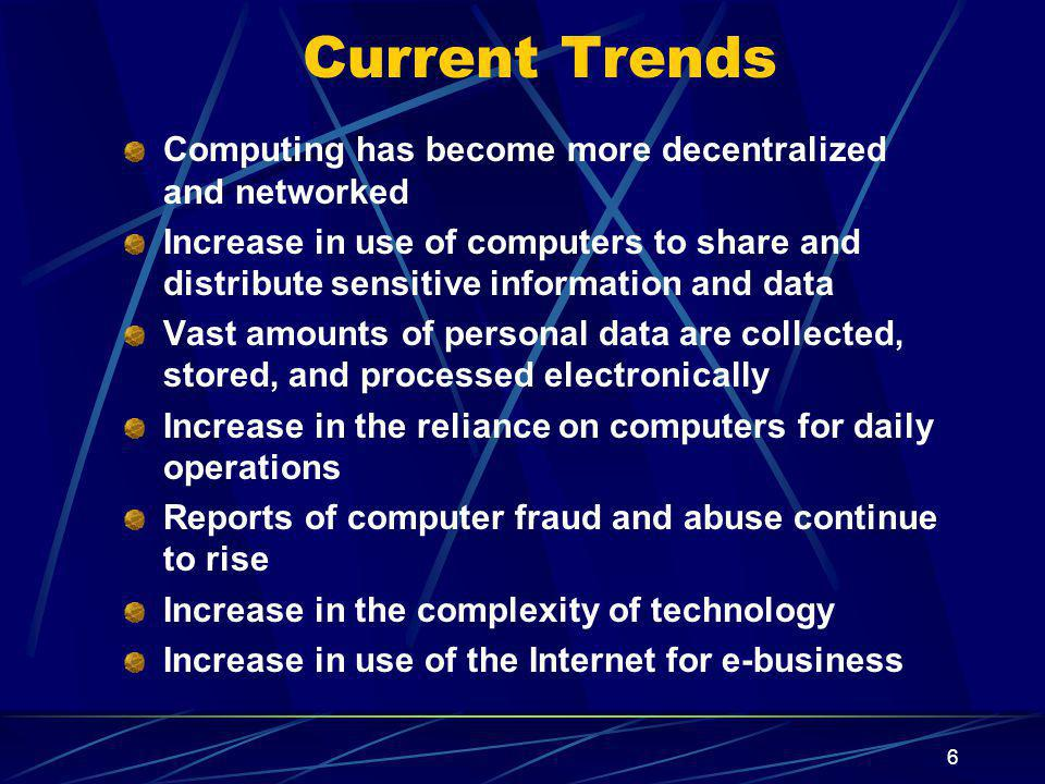 Current Trends Computing has become more decentralized and networked
