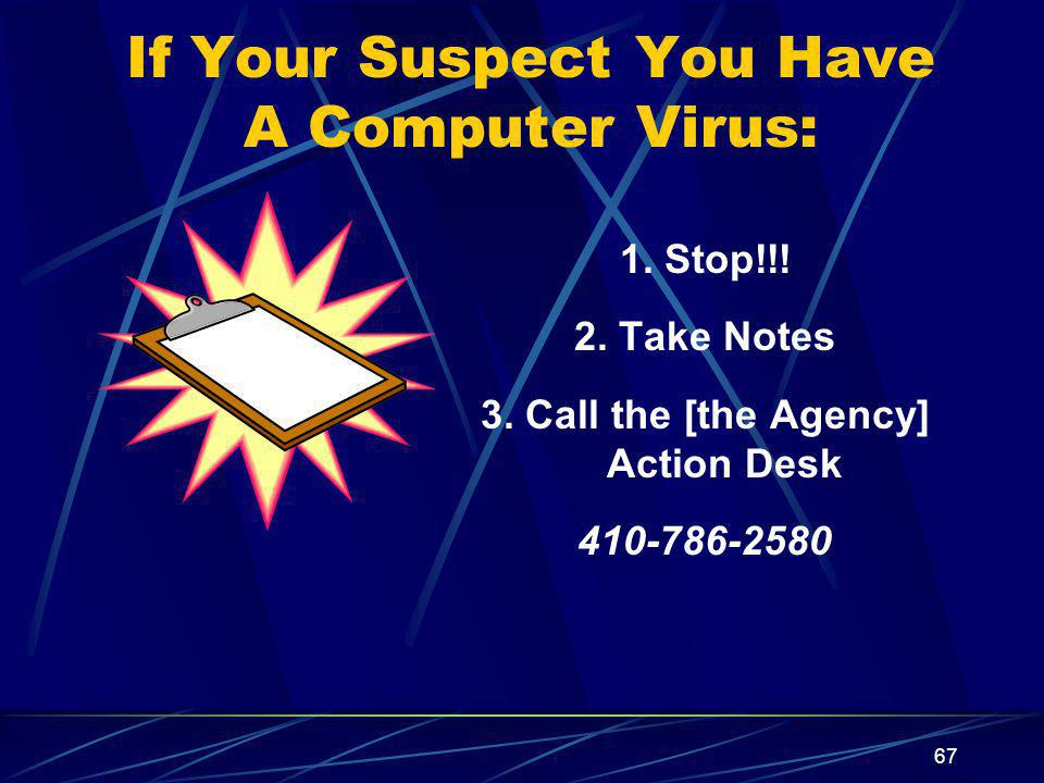 If Your Suspect You Have A Computer Virus: