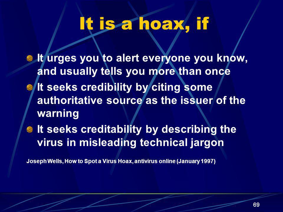 It is a hoax, if It urges you to alert everyone you know, and usually tells you more than once.