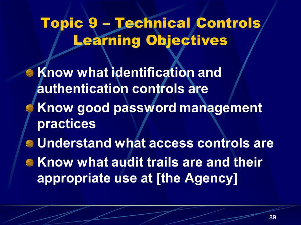 Topic 9 – Technical Controls Learning Objectives