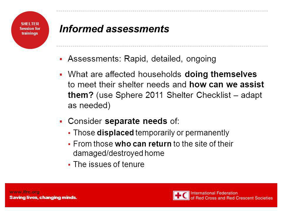Informed assessments Assessments: Rapid, detailed, ongoing