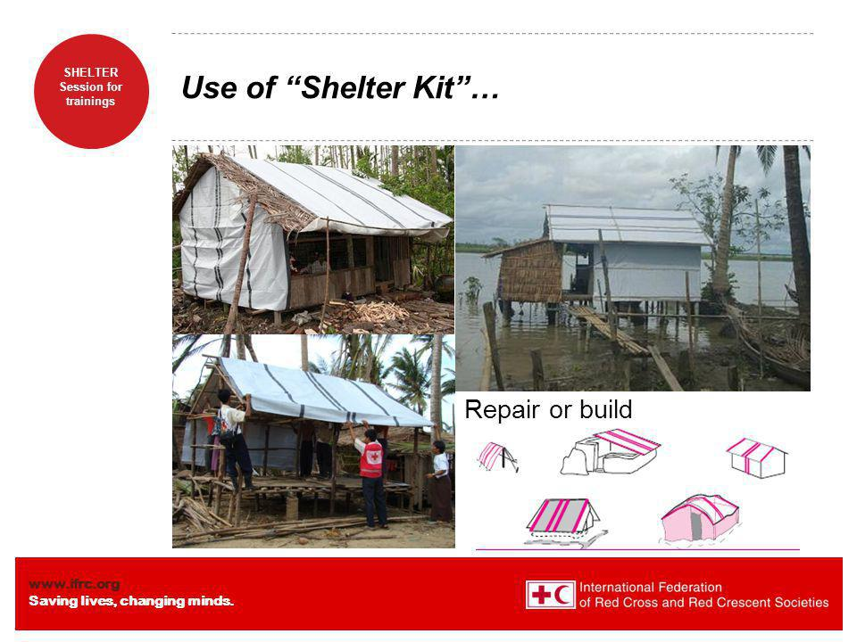 Use of Shelter Kit … Repair or build Quick glance