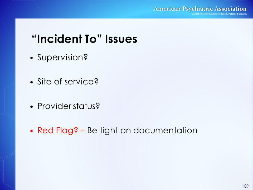 Incident To Issues Supervision Site of service Provider status