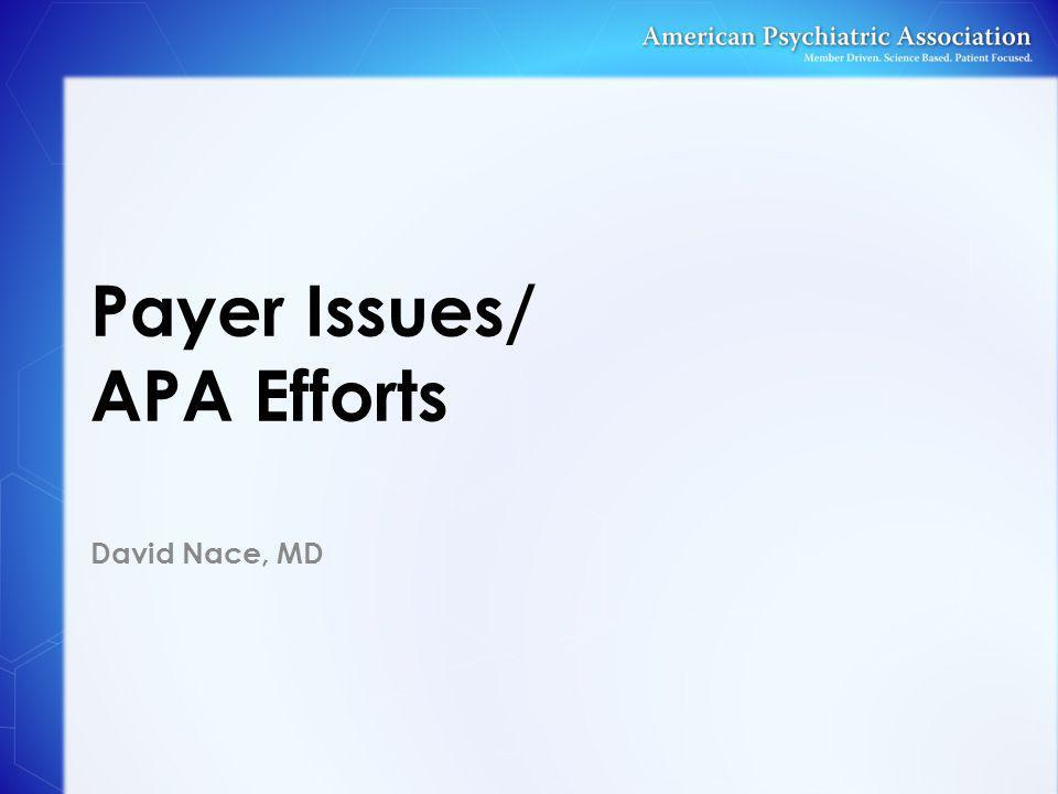 Payer Issues/ APA Efforts