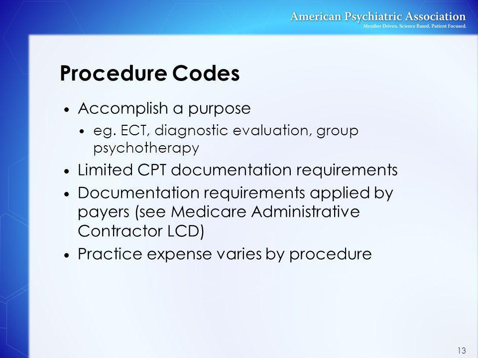 Procedure Codes Accomplish a purpose