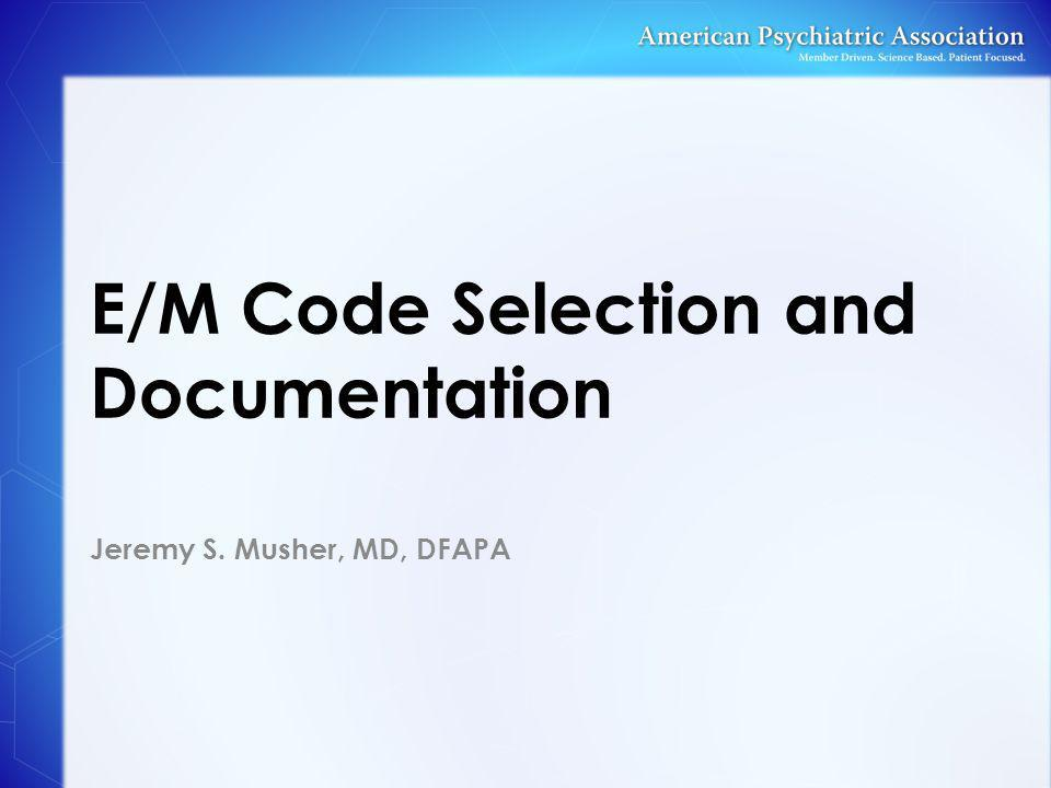 E/M Code Selection and Documentation
