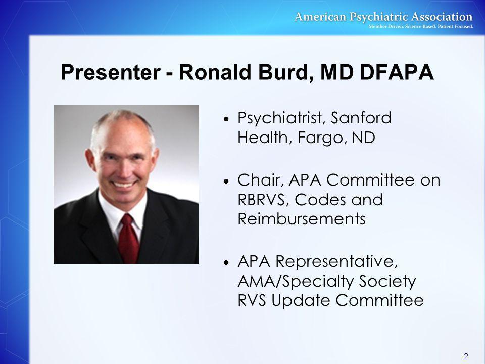 Presenter - Ronald Burd, MD DFAPA