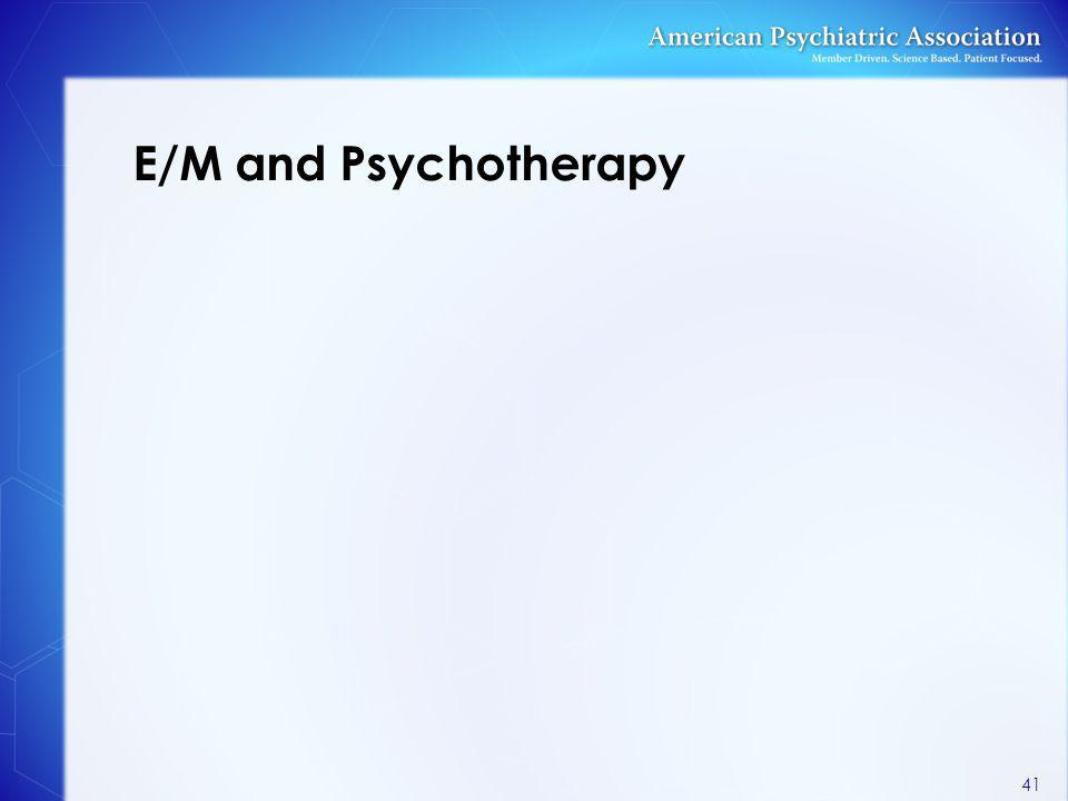 E/M and Psychotherapy