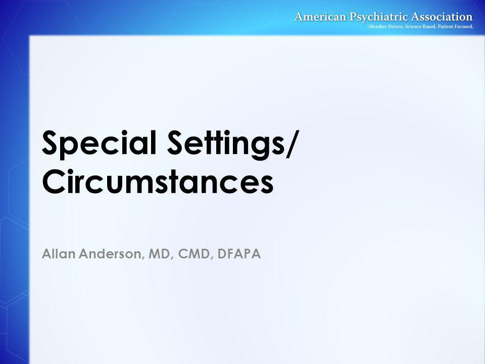 Special Settings/ Circumstances