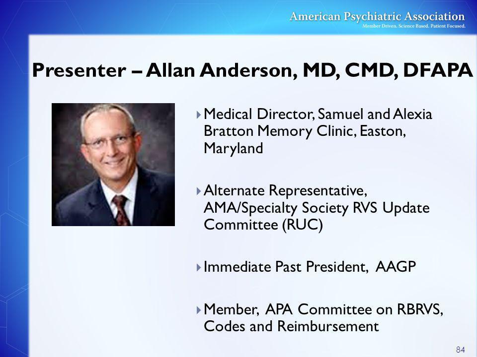 Presenter – Allan Anderson, MD, CMD, DFAPA