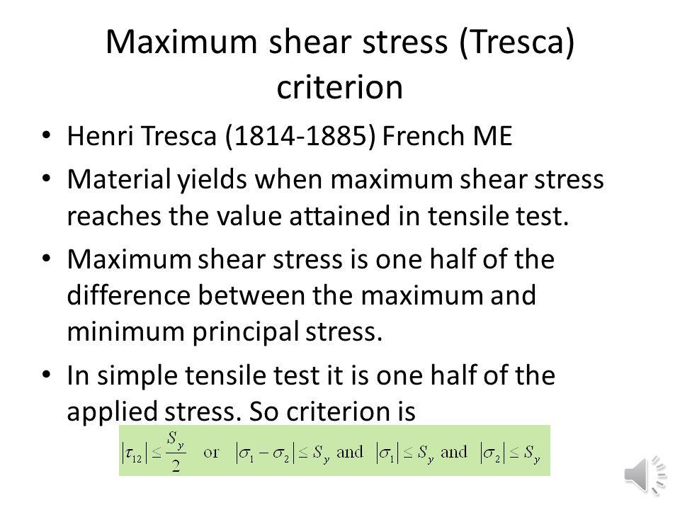 Maximum shear stress (Tresca) criterion