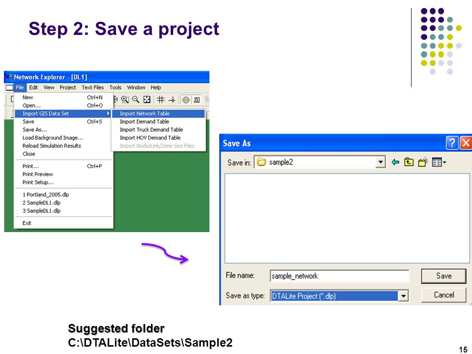 Step 2: Save a project Suggested folder C:\DTALite\DataSets\Sample2