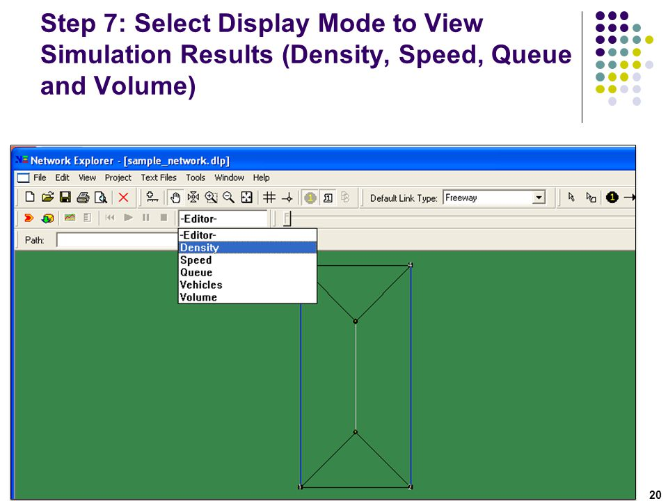 Step 7: Select Display Mode to View Simulation Results (Density, Speed, Queue and Volume)
