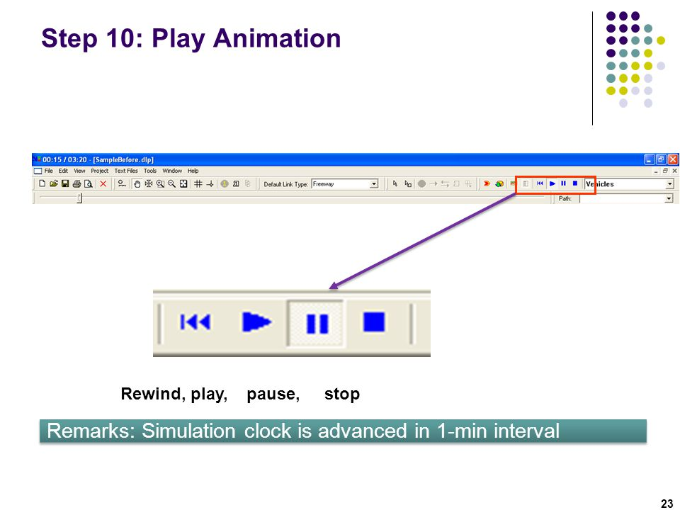 Step 10: Play Animation Rewind, play, pause, stop.