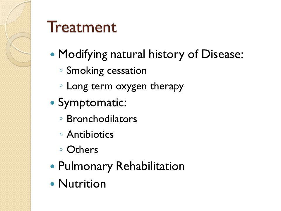 Treatment Modifying natural history of Disease: Symptomatic: