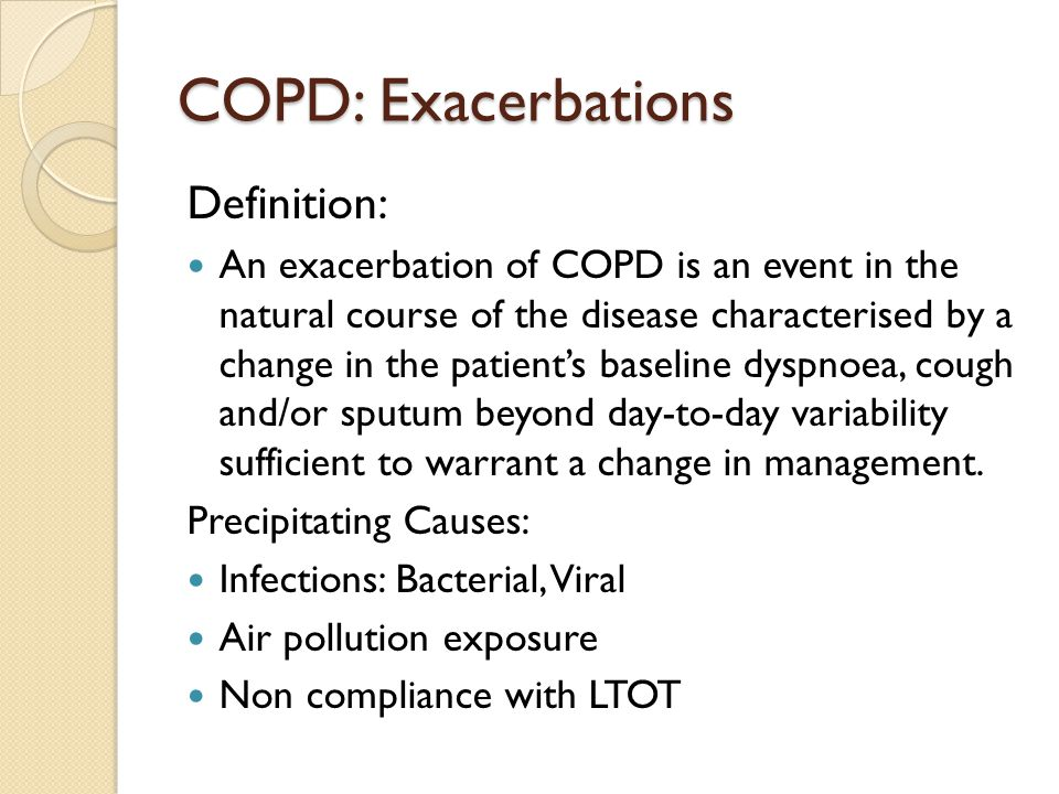 COPD: Exacerbations Definition:
