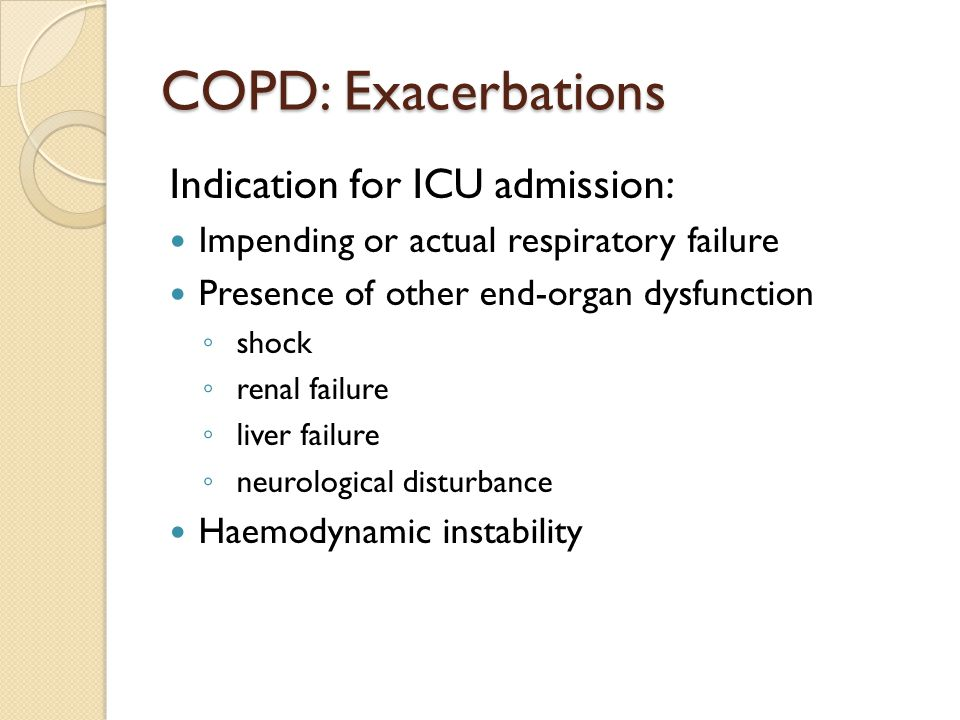 COPD: Exacerbations Indication for ICU admission:
