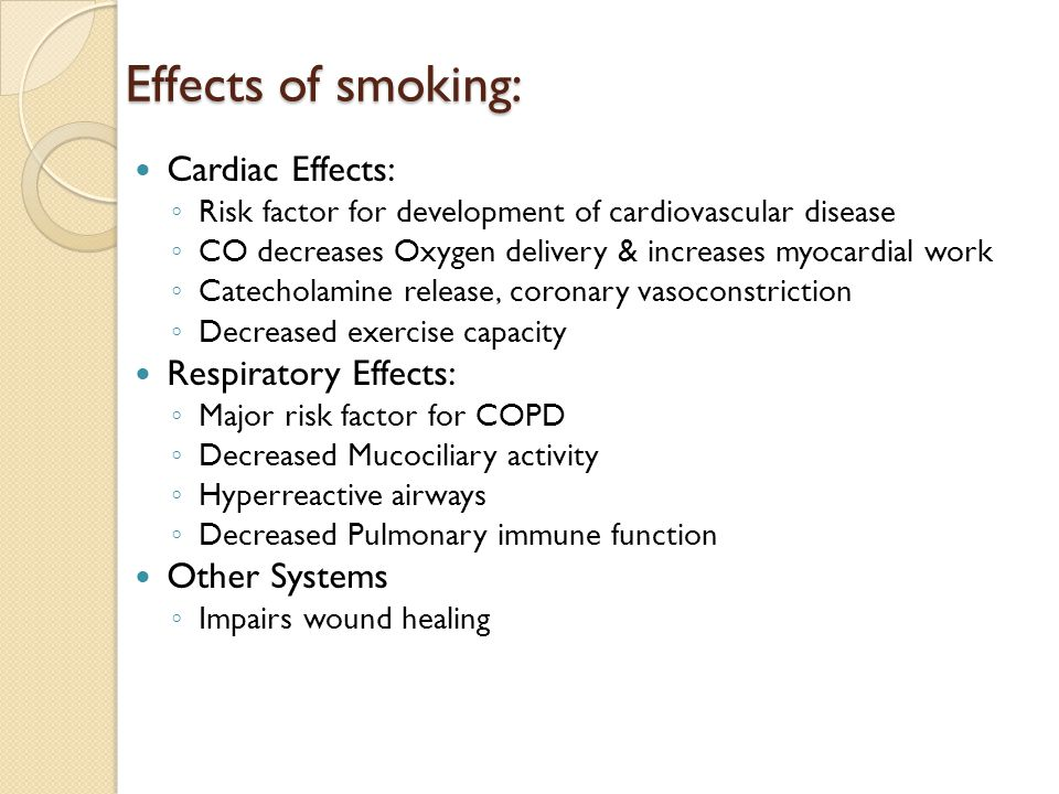 Effects of smoking: Cardiac Effects: Respiratory Effects: