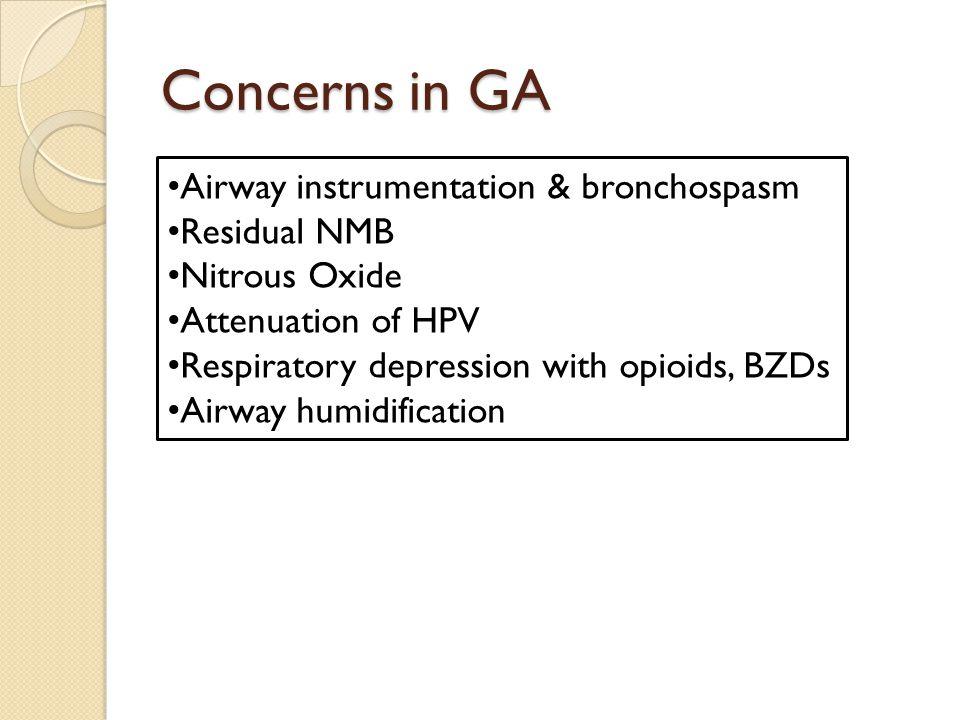 Concerns in GA Airway instrumentation & bronchospasm Residual NMB