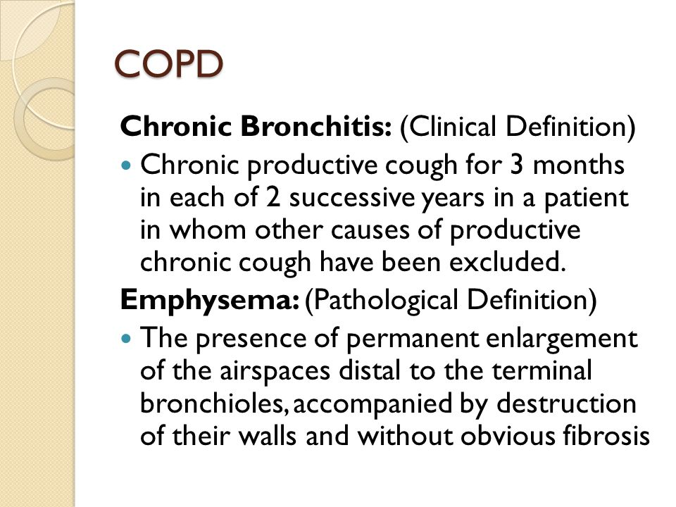 COPD Chronic Bronchitis: (Clinical Definition)