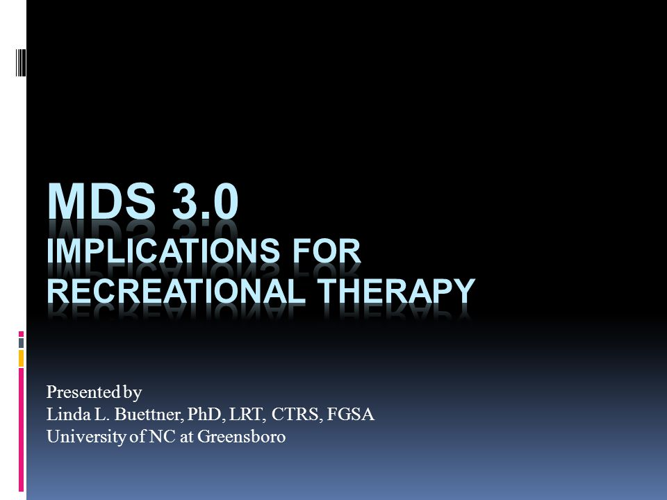 MDS 3.0 Implications for Recreational Therapy