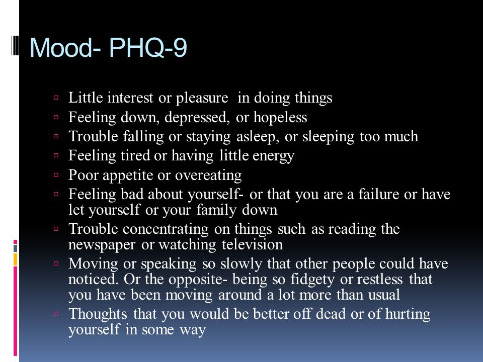 Mood- PHQ-9 Little interest or pleasure in doing things