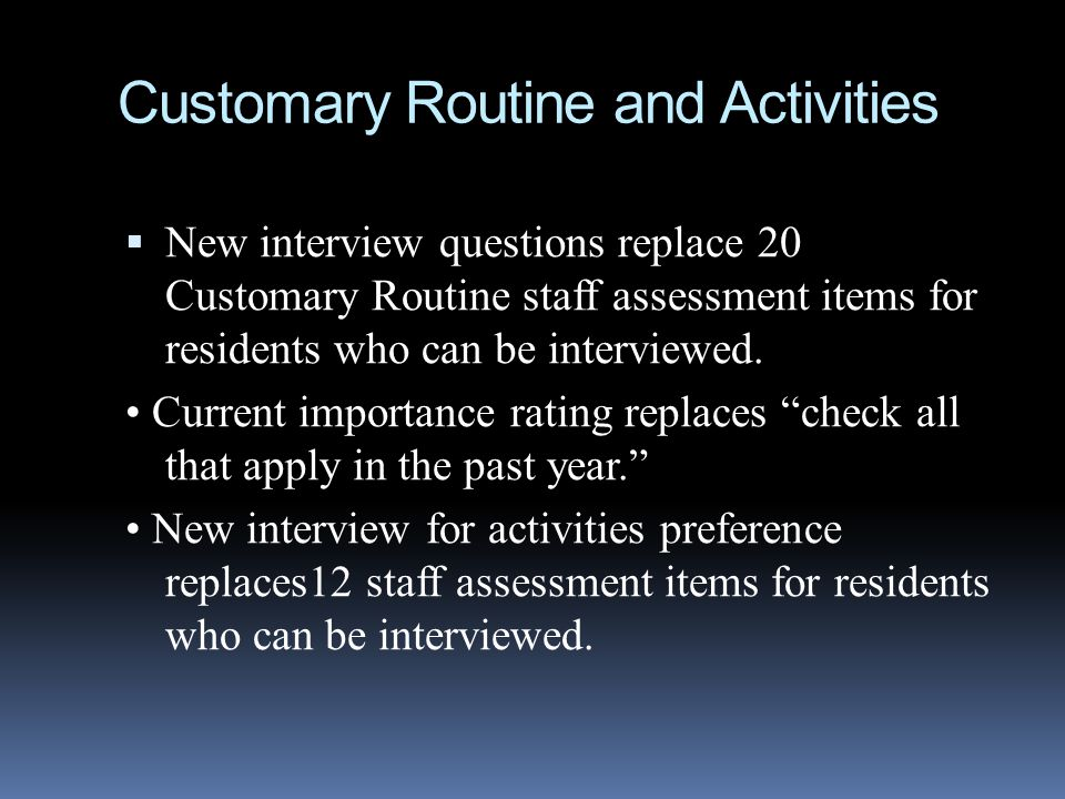Customary Routine and Activities